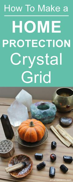 How to make Home protection crystal grid for your house. #crystals #fengshui