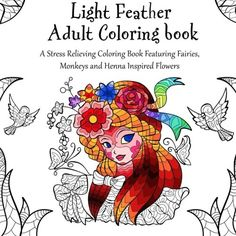 Light Feather Adult Coloring Book A Stress Relieving Featuring Fairies Monkeys And