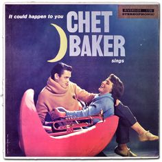 https://flic.kr/p/wPG8rr | Chet Baker: It Could Happen to You | Riverside RLP 1120, 1958. Cover design by Paul Bacon, photography by Paul Weller. Sweaters by Sig Buchmayr, 16 East 50th Street, New York City. I don't know where he got the shoes.