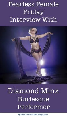 Fearless Female Friday Interview with Diamond Minx - Body Positive Burlesque Performer