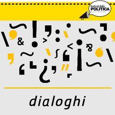 Sezione DIALOGHI : da giovedì a domenica. Alle ore 17.30 e 20.45 in P.tta Pellicani, alle ore 19.00 in Piazza Ferretto. #festpolitica