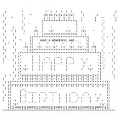 Happy Birthday ASCII Text Art Ascii art Birthdays and Texts