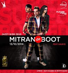 Check out Jazzy B in Mittran De Boot with Kaur B with music by Dr Zeus & for the first time ever in his singing career Jazzy is doing a full on  duet.