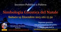 Incontro pubblico presso la sede di Accademia Gnostica a Padova. Vedi l'articolo su nostro sito: http://meditazionegnostica.it/eventi/il-simbolismo-gnostico-del-natale-2/