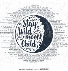 """Hand drawn Halloween label with textured full moon vector illustration and """"Stay wild, moon child"""" inspirational lettering."""