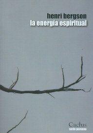 La energía espiritual / Henri Bergson