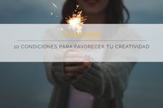 10 condiciones para favorecer tu creatividad | Blog de Comunique Studio
