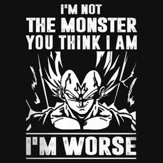 Goku- I'm not Monster - I'm Worse