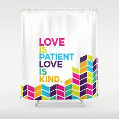 love is patient.. multicolored Shower Curtain by studiomarshallarts - $68.00