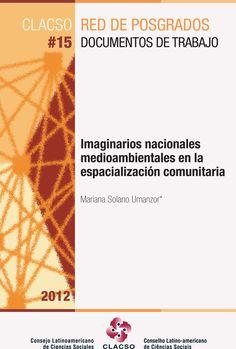 Imaginarios nacionales medioambientales en la espacialización comunitaria. #FuentesDeEnergiaRenovables #AccionColectiva #Imaginarios #EstadoNacion #Territorio #ConflictosAmbientales #RecursosNaturales #AmericaCentral #CostaRica #Diquis