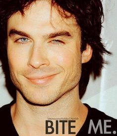 Yes... Ian Somerhalder