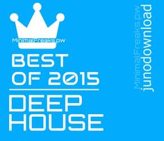 Juno Best Of 2015 Deep House » Minimal Freaks