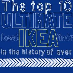 The top 10, ultimate, BEST IKEA FINDS in the history of ever! Too bad I want to but EVERYTHING on this list! So nice to have someone virtually sort through ikea for me, haha!