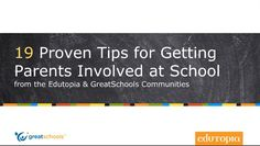 19 Proven Tips for Getting Parents Involved at School | Edutopia and GreatSchools.