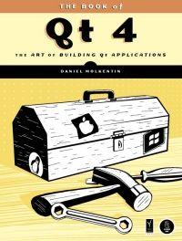 The Book of Qt 4: Daniel Molkentin - IT eBooks - pdf