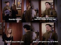 How you doin'? Well I ain't gonna say no to that... I love Joey