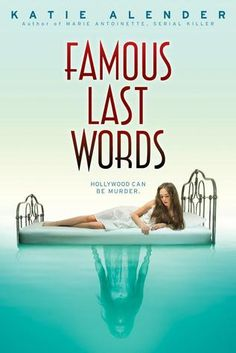 Famous Last Words by Katie Alender: Hollywood serial killer had me whipping thru pages & loving the ride. Addicting ghostly thriller.