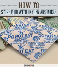 How to Store Food Using Oxygen Absorbers by Survival Life at http://survivallife.com/2015/08/06/oxygen-absorbers/