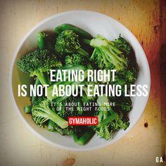 Правильное питание не идет о питание LessIt вот-вот есть больше правого foods.http: //www.gymaholic.co/articles/nutrition