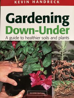The best book for those starting out in horticulture or just want to learn and to understand their soil better!
