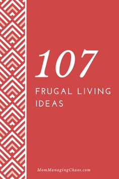 Are you looking for new frugal living ideas? Are you looking to take control of your budget? Check out this list of 107 ways to level up your frugal living! #frugallivingideas #frugalliving #savemoney #budget