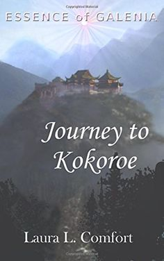 Journey to Kokoroe (Essence of Galenia) (Volume 1) - I edited this. Y'all should read the series. Book challenge: a trilogy (book one of three)