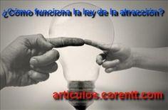 Aprende los principios de la ley de la atracción y podrás hacer realidad todos tus sueños. http://articulos.corentt.com