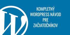 WordPress návod pre začiatočníkov • jurosko.sk Wordpress Guide, Web Design, Training Courses, Training Videos, Hd Video, Ebook Pdf, Author, Learning, Website