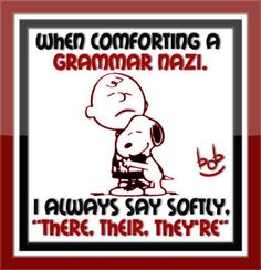 When comforting a Grammar Nazi funny charlie brown snoopy funny quote peanuts humor grammar The Words, Grammar Jokes, Bad Grammar, Teaching Grammar, Grammar Posters, Grammar Check, Chemistry Jokes, Grammar Skills, Teaching Quotes