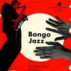 Bongo Jazz-- when I was little (4-5) I really wanted BONGOS! I thought beat nicks were the coolest...