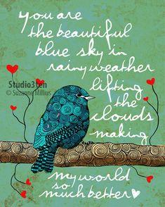 You are my blue sky / original illustration art print hand s Rainy Weather Quotes, Rainy Days, Blue Bird Art, Preschool Graduation, Bird Prints, Poster Prints, Art Print, Illustration Art, To My Daughter