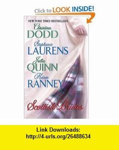 Scottish Brides (9780380804511) Christina Dodd, Stephanie Laurens, Karen Ranney, Julia Quinn , ISBN-10: 0380804514  , ISBN-13: 978-0380804511 ,  , tutorials , pdf , ebook , torrent , downloads , rapidshare , filesonic , hotfile , megaupload , fileserve