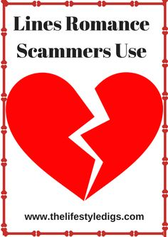 Lines Romance Scammers Use :http://thelifestyledigs.com/lines-romance-scammers-use/