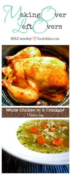 Making Over Left Overs: Whole Chicken in a crockpot leftovers made into delicious chicken soup #MOLOmonday