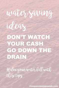 Want to save more money and cut your expenses down?  A really good way to do this is to reduce your water bill. Check out how we easily cut our water bill by 50%: http://www.frompenniestopounds.com/water-saving-ideas-dont-watch-cash-go-drain/