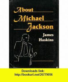 About Michael Jackson (9780894901126) James Haskins , ISBN-10: 0894901125  , ISBN-13: 978-0894901126 ,  , tutorials , pdf , ebook , torrent , downloads , rapidshare , filesonic , hotfile , megaupload , fileserve