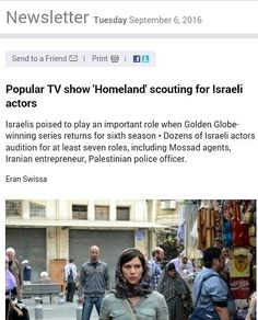 #update Homeland is currently scouting Israeli actors to play at least  seven roles.  According to Cast Israel, two Israeli women will play Mossad agents operating in Arab countries who mask their identity by working as call girls. Another Israeli will be cast as a Mossad technician. The producers want Israelis to play other nationalities as well: a Palestinian police officer, an Emirati cab driver who is actually a Mossad agent, and a successful Iranian entrepreneur.  The casting is…