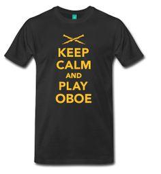 Keep Calm and play Oboe m Oboe, Tee Shirt Designs, Tee Shirts, Tees, Text Me, Fashion Accessories, Mens Tops, Shops, Calm