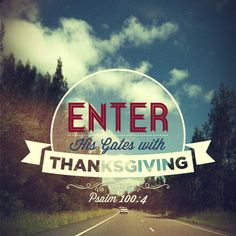 Enter the gates with thanksgiving quotes faith bible christian thanksgiving scriptures