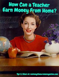 Big list of several ways teachers can put their skills to use and earn money at home!