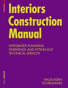 Booktopia has Interiors Construction Manual, Integrated Planning, Finishings and Fitting-Out, Technical Services by Gerhard Hausladen. Buy a discounted Paperback of Interiors Construction Manual online from Australia's leading online bookstore. Details Magazine, Veneer Plywood, Interior Design Books, Coding Standards, Gerhard, Building Code, Storage Places, Construction Design, Paperback Books