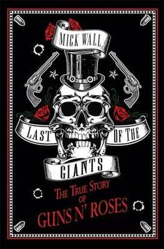 Booktopia has Last of the Giants, The True Story of Guns N' Roses by Mick Wall. Buy a discounted Paperback of Last of the Giants online from Australia's leading online bookstore. The Rolling Stones, Guns N Roses, Rock And Roll, Axl Rose, How To Apologize, New Chapter, Bon Jovi, Classic Rock, Memoirs