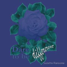 Dare to Be Different - Indigo Blue Rose