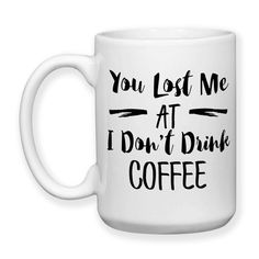 You Lost Me At I Don't Drink Coffee, Coffee Addict, Coffee Lover, Coffee Junkie, You Had Me At Coffee, Typography, 15 oz Coffee Mug, Coffee Cup, Dishwasher Safe / Microwave Safe    ★★★★★★★★★★★★★★★★★★★★★★★★★★★★★★★★★★★★★★★★★★★    This mug design is professionally created and inked in FL. USA.    Each item is made after receiving an order, and due to the hand made and custom designed nature the items can vary slightly from the picture shown. Monitors may display colors differently than real…