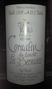2009 Cave Caloz Cornalin Les Bernunes, Switzerland. Has a Friulian gestalt with gamay structure.  Juicy, med/light body, light acid and tannin.  Bright, ripe blueberries and cherries, field of wild herbs plus white pepper.  Pretty darn good.
