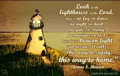Look to the Lighthouse of the Lord . . .  Thomas S. Monson