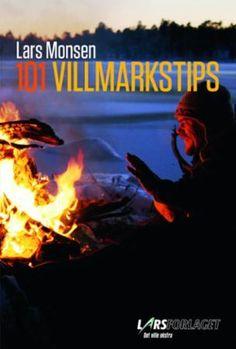 101 villmarkstips   Lars Monsen   ARK Bokhandel Ark, This Book, Tips, Books, Movie Posters, Libros, Advice, Film Poster, Popcorn Posters