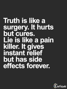 Truth is the only way to make sure that you don't hurt anyone else. Lies are for Cowards and who wants one in their lives?   | #lifeadvancer #quotes | @lifeadvancer