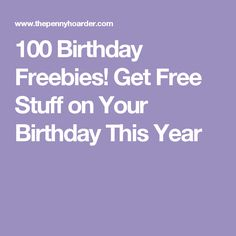 100 Birthday Freebies! Get Free Stuff on Your Birthday This Year