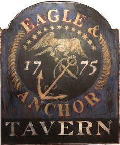 Eagle and Anchor Tavern; Custom tavern sign / Eagle and Anchor Tavern; original tavern sign by Andy Walker colonialamericansigncompany.com - Vintage sign, tavern sign, antique sign, vintage, American, colonial American, custom, reproduction, tavern, circa 1820, museum quality, colonial American sign company, lions eagles bulls, early American